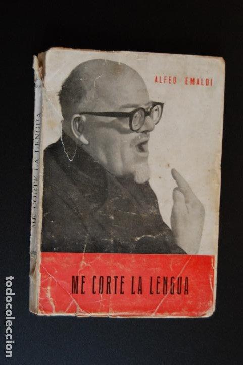 6- ALFEO EMALDI - ME CORTÉ LA LENGUA - EDICIONES JAVERIANAS- AUTÓGRAFO ORIGINAL DEL AUTOR (Libros Nuevos - Literatura - Biografías)