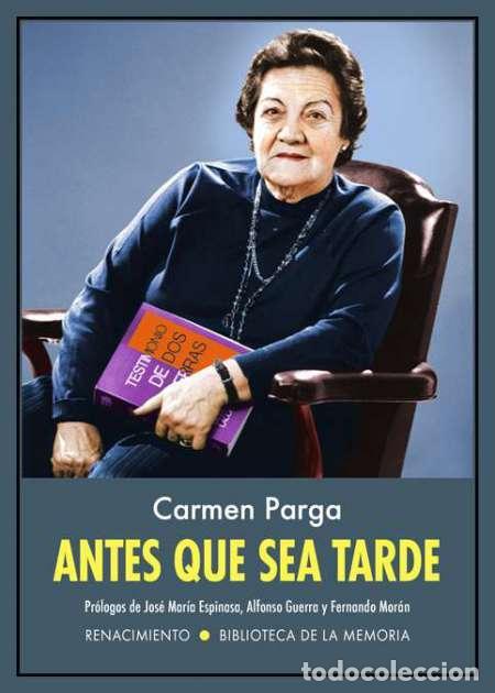 ANTES QUE SEA TARDE.CARMEN PARGA (Libros Nuevos - Literatura - Biografías)