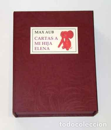 AUB, MAX - CARTAS A MI HIJA ELENA - PRIMERA EDICIÓN - FACSIMILAR (Libros Nuevos - Literatura - Biografías)
