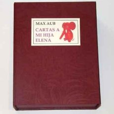 Libros: AUB, MAX - CARTAS A MI HIJA ELENA - PRIMERA EDICIÓN - FACSIMILAR. Lote 201481225