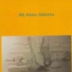 Libros: MI ALMA ABIERTA. Lote 204781268