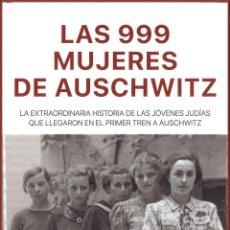 Libros: LAS 999 MUJERES DE AUSCHWITZ. HEATHER DUNE MACADAM.. Lote 205334183