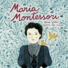 Libros: MARÍA MONTESSORI. UNA VIDA PARA LOS NIÑOS. Lote 205760273