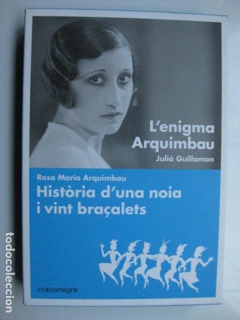 LIBRO - L'ENIGMA ARQUIMBAU / HISTORIA D'UNA NOIA I VINT BRAÇALETS - ED. COMANEGRA - EN CATALAN NUEVO (Libros Nuevos - Literatura - Biografías)
