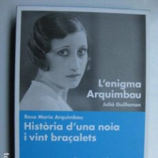 Libros: LIBRO - L'ENIGMA ARQUIMBAU / HISTORIA D'UNA NOIA I VINT BRAÇALETS - ED. COMANEGRA - EN CATALAN NUEVO. Lote 205833105