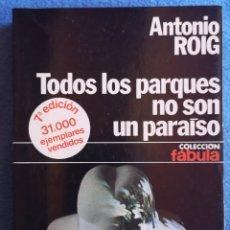 Libros: TODOS LOS PARQUES NO SON UN PARAISO - ANTONI ROIG. Lote 206360841