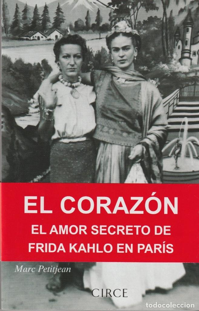 EL CORAZÓN. EL AMOR SECERETO DE FRIDA KAHLO EN PARÍS DE MARC PETITJEAN (Libros Nuevos - Literatura - Biografías)