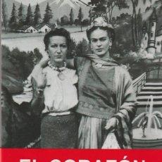 Libros: EL CORAZÓN. EL AMOR SECERETO DE FRIDA KAHLO EN PARÍS DE MARC PETITJEAN. Lote 210193665
