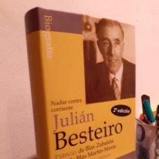 Libros: NADAR CONTRA CORRIENTE-JULIÁN BESTEIRO. Lote 210277413