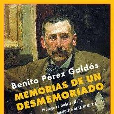 Libros: MEMORIAS DE UN DESMEMORIADO. BENITO PÉREZ GALDÓS. Lote 211815575
