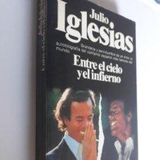 Libros: JULIO IGLESIAS ENTRE EL CIELO Y EL INFIERNO AUTOBIOGRAFIA PLANETA 1981. Lote 212893015