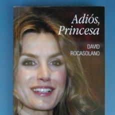 Libros: ADIÓS, PRINCESA. DAVID ROCASOLANO. Lote 214051412