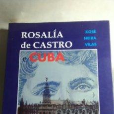 Libros: ROSALÍA DE CASTRO Y CUBA. XOSE NEIRA VILAS. EDICIONS DO PATRONATO.. Lote 217569386