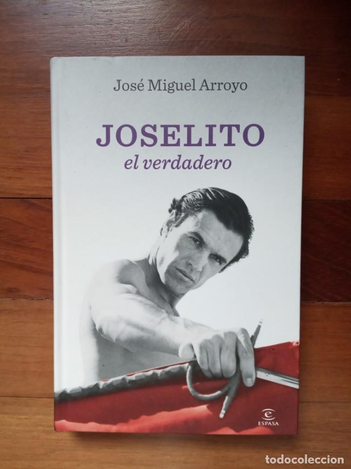 JOSÉ MIGUEL ARROYO - JOSELITO EL VERDADERO (Libros Nuevos - Literatura - Biografías)