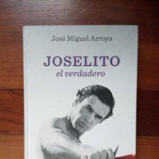 Libros: JOSÉ MIGUEL ARROYO - JOSELITO EL VERDADERO. Lote 218180901