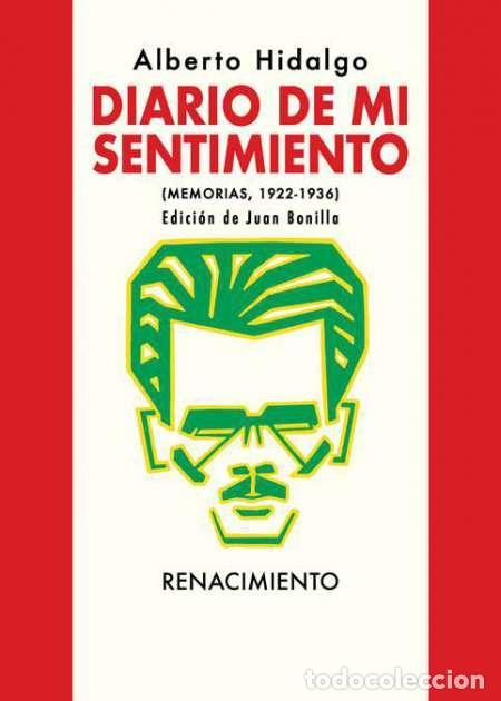DIARIO DE MI SENTIMIENTO. ALBERTO HIDALGO (Libros Nuevos - Literatura - Biografías)