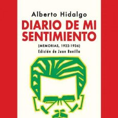 Libros: DIARIO DE MI SENTIMIENTO. ALBERTO HIDALGO.-NUEVO. Lote 218267186