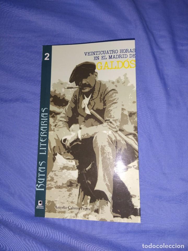 LIBRO RUTAS LITERARIAS (24 HORAS EN EL MADRID DE GALDOS) (Libros Nuevos - Literatura - Biografías)