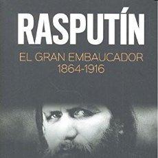 Libros: RASPUTÍN. EL GRAN EMBAUCADOR 1864 - 1916 (LUIS DE CASTRESANA) TECONTÉ 2016. Lote 218717278