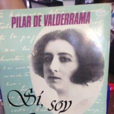 Livres: SI,SOY GUIOMAR MEMORIAS DE MI VIDA-PILAR DE VALDERRAMA-FUE LA MUSA,LA DIOSA,QUE INSPIRÓ A UNO DE LOS. Lote 218800001