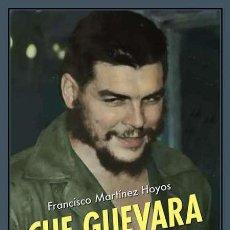 Libros: CHE GUEVARA. FRANCISCO MARTÍNEZ HOYOS. Lote 219223226