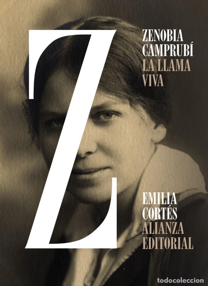 ZENOBIA CAMPRUBÍ. LA LLAMA VIVA. EMILIA CORTÉS (Libros Nuevos - Literatura - Biografías)