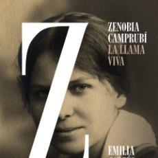 Libros: ZENOBIA CAMPRUBÍ. LA LLAMA VIVA. EMILIA CORTÉS. Lote 220597571
