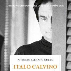 Libros: ITALO CALVINO. EL ESCRITOR QUE QUISO SER INVISIBLE. ANTONIO SERRANO CUETO.-NUEVO. Lote 220601110