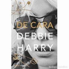Livres: DE CARA (DEBBIE HARRY). Lote 220771825