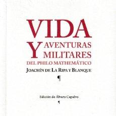 Libros: VIDA Y AVENTURAS MILITARES DEL PHILO-MATEMÁTICO JOACHÍN DE LA RIPA Y BLANQUE - I.F.C. 2020. Lote 221827042