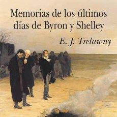 Libros: MEMORIAS DE LOS ÚLTIMOS DÍAS DE BYRON Y SHELLEY. E. J. TRELAWNY.-. Lote 222140822