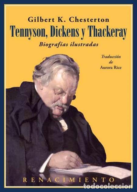 TENNYSON, DICKENS Y THACKERAY. BIOGRAFÍAS ILUSTRADAS. G. K. CHESTERTON (Libros Nuevos - Literatura - Biografías)