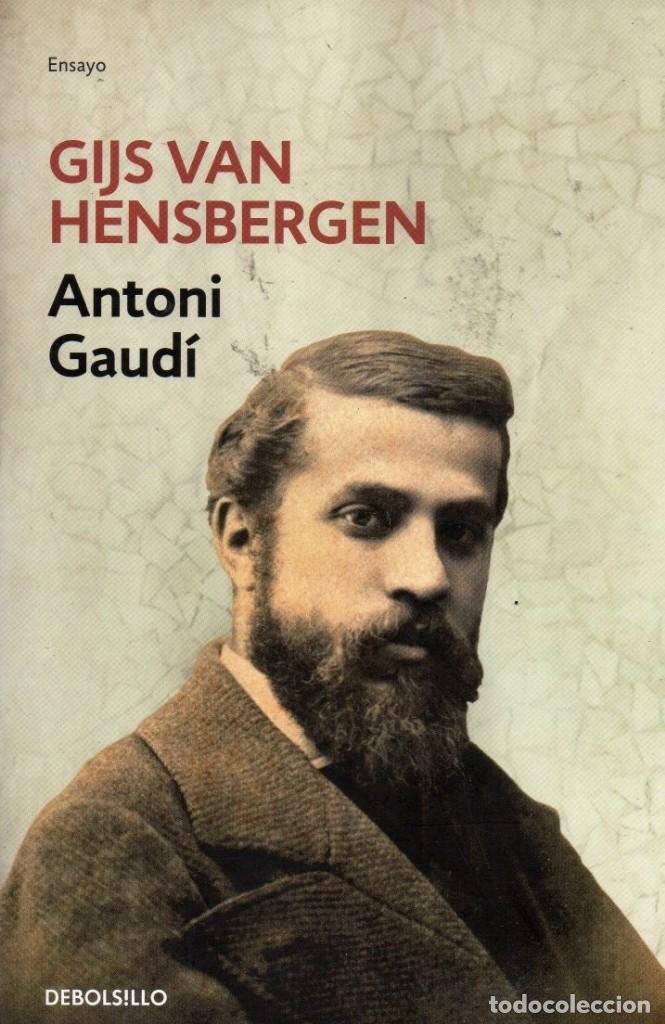 ANTONI GAUDI DE GIJS VAN HENSBERGEN - PENGUIN RANDOM HOUSE, DEBOLSILLO, 2018 (NUEVO) (Libros Nuevos - Literatura - Biografías)