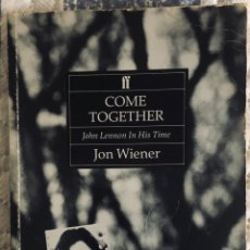 Libros: JOHN LENNON: COME TOGETHER(IN HIS TIME). Lote 222565291