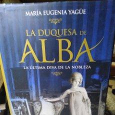 Livres: LA DUQUESA DE ALBA-LA ÚLTIMA DIVA EN LA NOBLEZA-MARIA EUGENIA YAGUE-LA ESFERA DE LOS LIBROS-2009,. Lote 222928968