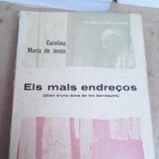 Libros: ELS MALS ENDREÇOS DIARI D'UNA DONA DE LES BARRAQUES CAROLINA MARÍA JESUS. Lote 223056126