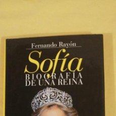 Libros: SOFIA BIOGRAFIA DE UNA REINA SOFÍA FERNANDO RAYÓN TALLER DE EDITORES 200 23X15CMS. Lote 223152578