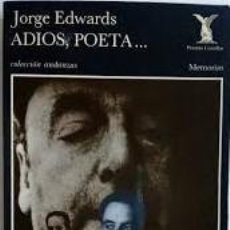 Libros: ADIOS, POETA... JORGE EDWARDS. ED TUSQUETS. 1ª ED 1990. Lote 223636878