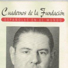 Libros: 1994 CUADERNOS DE LA FUNDACIÓN - ESPAÑOLES EN EL MUNDO - BOSCH GIMPERA - UN CATALÁN ABIERTO AL MUNDO. Lote 223761020