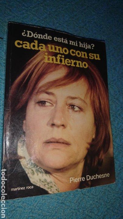 LIBRO, PIERRE DUCHESNE, CADA UNO CON SU INFIERNO, LA TRAGEDIA DE UNA MADRE, AÑO 1977 (Libros Nuevos - Literatura - Biografías)