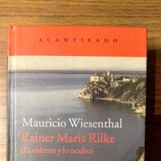 Livres: RAINER MARÍA RILKE (EL VIDENTE Y LO OCULTO) - MAURICIO WIESENTHAL (ACANTILADO, 2015). Lote 224230741