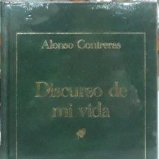 Libros: DISCURSO DE MI VIDA ALONSO CONTRERAS. Lote 224965736