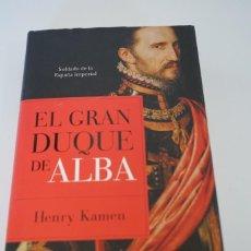 Libros: EL GRAN DUQUE DE ALBA. HENRY KAMEN.. Lote 226094315