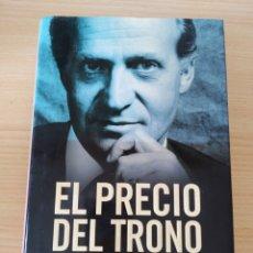 Libros: EL PRECIO DEL TRONO. 1 EDICIÓN NOVIEMBRE 2011. PILAR URBANO. Lote 226494401