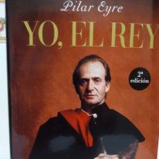 Libros: YO EL REY DE PILAR EIRE. Lote 226681545