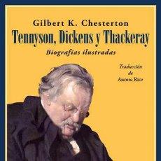 Libros: TENNYSON, DICKENS Y THACKERAY. BIOGRAFÍAS ILUSTRADAS. G. K. CHESTERTON. Lote 226706315