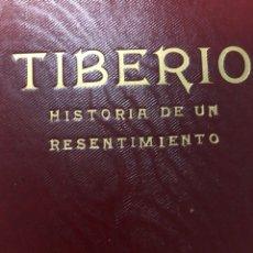 Libros: HISTORIA DE UN RESENTIMIENTO (TIBERIO). Lote 227103960