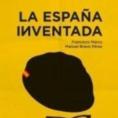 Libros: LA ESPAÑA INVENTADA. Lote 227151540
