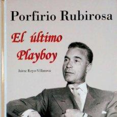 Libros: PORFIRIO RUBIROSA. EL ÚLTIMO PLAYBOY. JAIME ROYO-VILLANOVA. ESPEJO DE TINTA. 1ªEDICIÓN. 2006. NUEVO.. Lote 227470995