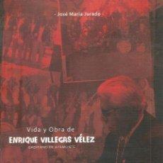 Libri: VIDA Y OBRA DE ENRIQUE VILLEGAS CARNAVAL DE CADIZ. Lote 227860040